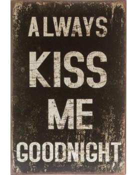 Tekstbord always kiss me goodnight