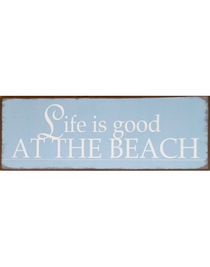 Tekstbord life is good at the beach